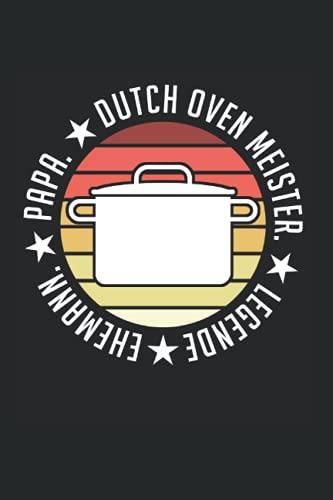 Ehemann. Papa. Dutch Oven Meister. Legende: Dopfen Papa & Dutch Oven Ehemann Notizbuch 6