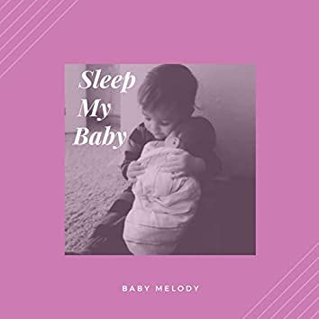 Sleep My Baby