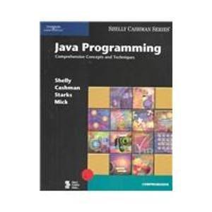 Java Programming: Comprehensive Concepts and Techniques