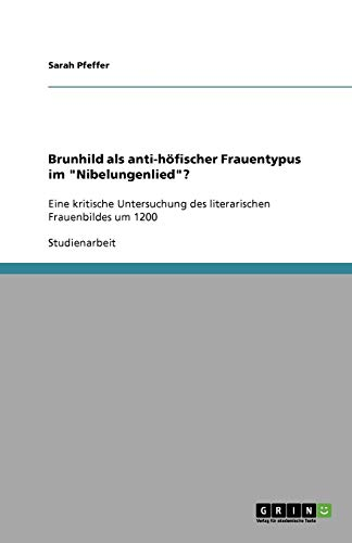 Brunhild als anti-höfischer Frauentypus im