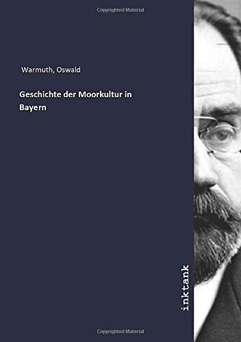 Geschichte der Moorkultur in Bayern