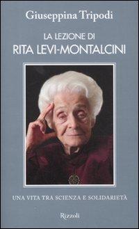 LA LEZIONE DI RITA LEVI-MONTALCINI.