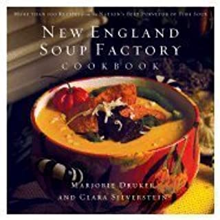 New England Soup Factory Cookbook: More Than 100 Recipes from the Nation's Best Purveyor of Fine Soup [Hardcover]