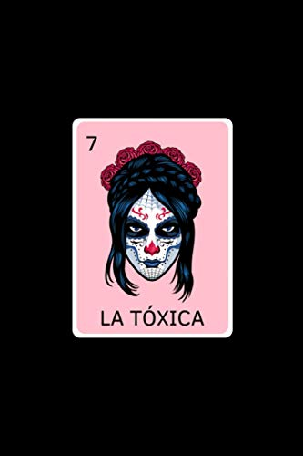 La Tóxica: Funny Tóxica Notebook for Feisty Females. Mexican Lottery Bingo Game. Cute Journal for Latinas and any Women with an Attitude.