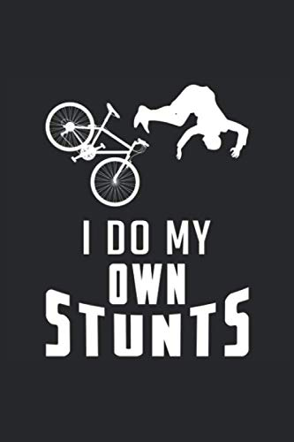 I DO MY OWN STUNTS: Notebook I Journal I Planner I 6 x 9 with 120 Pages, Blank Frame Design I Glossy Cover I Mountain Bike, Mountainbike