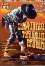 La Muerte tenia un precio - Clint Eastwood - Sergio Leone - Ennio Morricone