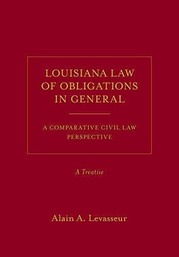 Compare Textbook Prices for Louisiana Law of Obligations in General: A Comparative Civil Law Perspective, A Treatise  ISBN 9781531013745 by Alain A. Levasseur