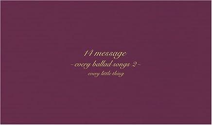 14 message ~every ballad songs 2~ (初回限定盤)