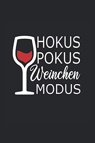 Hokus Pokus Weinchen Modus: 6x9 liniertes Notizbuch | Rotwein Geschenk Spruch für Weinliebhaber, Winzer & Weintrinker