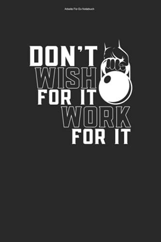 Arbeite Für Es Notizbuch: 100 Seiten   Punkteraster   Studio Training Workout Gewichtheber Fitnesstrainer Fitnessstudio Fitness Gewichtheben Gym