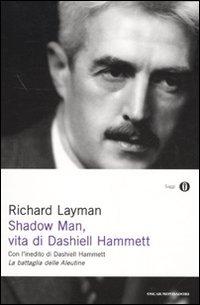 Shadow man, vita di Dashiell Hammett. Con un inedito di Dashiell Hammett