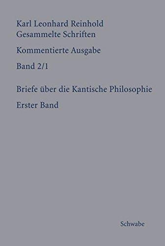 RGS: Karl Leonhard ReinholdGesammelte Schriften. Kommentierte Ausgabe / Briefe über die Kantische Philosophie
