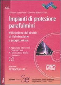 Impianti di protezione parafulmini. Valutazione del rischio di fulminazione e progettazione