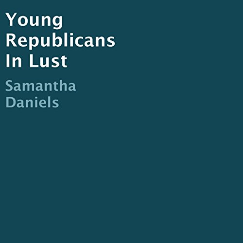 Young Republicans in Lust audiobook cover art