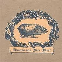 Demons & Rare Meat
