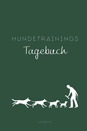 Hundetrainings Tagebuch Logbuch: Trainingstagebuch für Hunde A5 I Hundetraining dokumentieren I Training und Fortschritte der Hundeschule festhalten I ... und Welpen I Geschenk für Hundeeltern