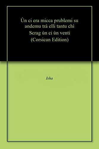 Ùn ci era micca prublemi su andemu trà elli tantu chì Scrag ùn ci ùn venti (Corsican Edition)