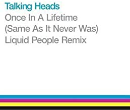 Once in a Lifetime (Same as it ever Was) Liquid People Remix by Talking Heads