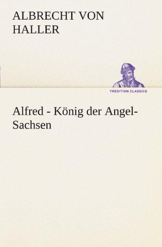 Alfred - König der Angel-Sachsen (TREDITION CLASSICS)