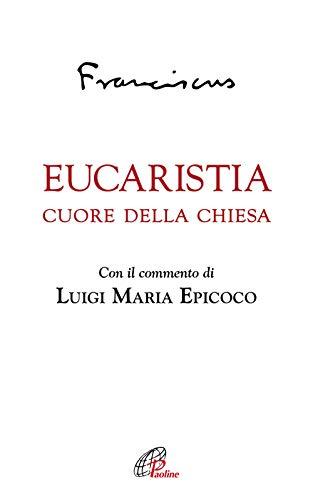 Eucaristia. Cuore della Chiesa