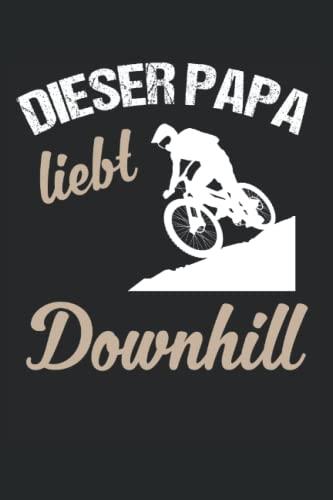 Dieser Papa Liebt Downhill - Mountainbike Fahrer Herren Notizbuch (Taschenbuch DIN A 5 Format Liniert): Mountainbike Geschenk Notizheft, Schreibheft, ... gerne in den Bergen oder Wäldern radfahren.