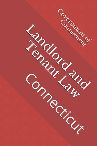 Compare Textbook Prices for Landlord and Tenant Law: Connecticut  ISBN 9798547998010 by Connecticut, Government of