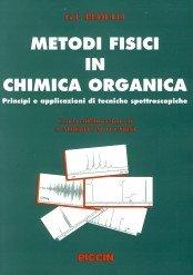 Metodi fisici in chimica organica. Principi e applicazioni di tecniche spettroscopiche