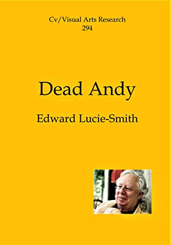 Dead Andy (Cv/Visual Arts Research Book 294) (English Edition)