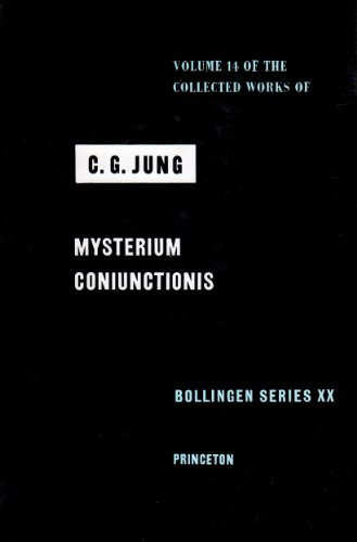 The Collected Works of C. G. Jung, Vol. 14: Mysterium Coniunctionis: An Inquiry into the Separation and Synthesis of Psychic Opposites in Alchemy