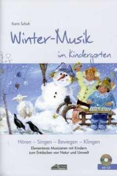 Winter Musik im Kindergarten - arrangiert für Liederbuch - mit CD [Noten / Sheetmusic] Komponist: Schuh Karin