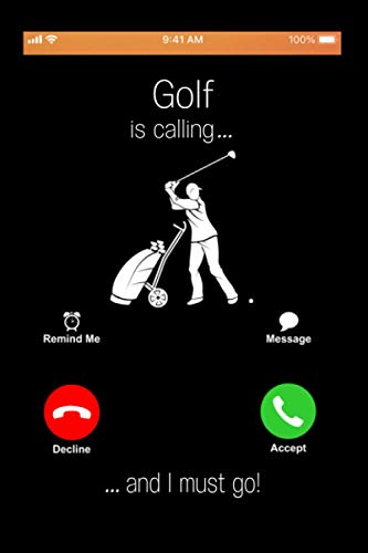Golf Is Calling And I Must Go: Funny Cool Golfer Journal | Notebook | Workbook | Diary | Planner - 6x9 - 100 Blank Dot Grid Pape