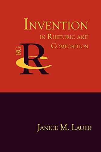 Invention in Rhetoric and Composition (Reference Guides to Rhetoric and Composition)
