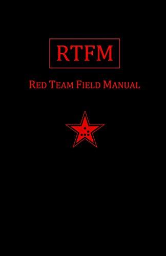 Rtfm: Red Team Field Manual