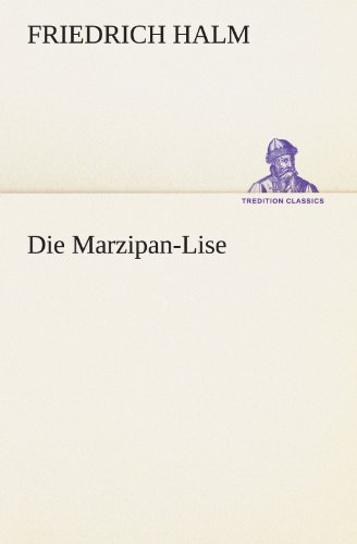 Die Marzipan-Lise (TREDITION CLASSICS)