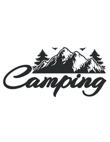 CAMPING: 6*9 Camping journal for writing down places, people met, most memorable event, most fun things and much more. 120 pages.