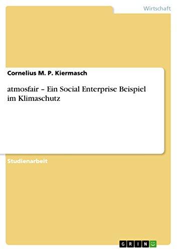 atmosfair – Ein Social Enterprise Beispiel im Klimaschutz (German Edition)
