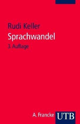 Sprachwandel: Von der unsichtbaren Hand in der Sprache (Uni-Taschenb??cher) by Rudi Keller (1994-08-06)