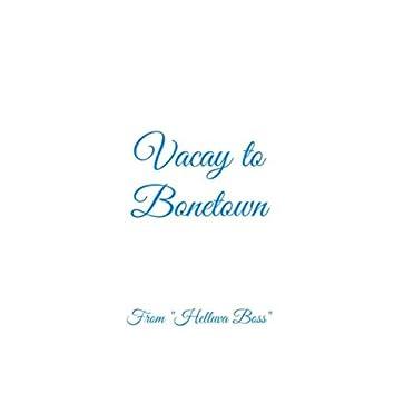 Vacay to Bonetown (From Helluva Boss)