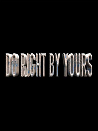 Do Right By Yours
