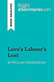 Love's Labour's Lost by William Shakespeare (Book Analysis): Detailed Summary, Analysis and Reading Guide