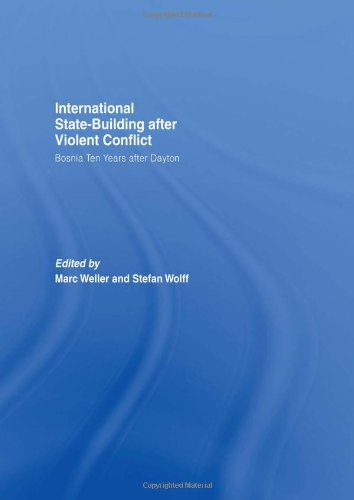Internationalized State-Building after Violent Conflict: Bosnia Ten Years after Dayton (Association for the Study of Nationalities)