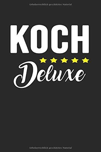 Koch Deluxe: Notizbuch Planer Blanko Tagebuch Schreibheft Notizblock - Geschenk-Idee für Köche, Küchenchef, Restaurantleiter. Kochbuch Rezepte Leckere ... x 22.9 cm, 6