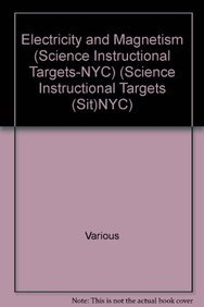 Hardcover Electricity and Magnetism (Science Instructional Targets-NYC) Book