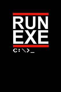 Run Exe: Journal For Recording Notes, Thoughts, Wishes Or To Use As A Notebook For Programmers, Computer Lovers And Coders (6 x 9; 120 Pages)