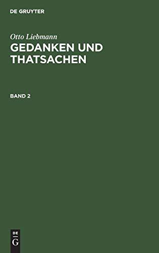Otto Liebmann: Gedanken und Thatsachen. Band 2