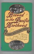 Brewed in the Pacific Northwest: A History of Beer-Making in Oregon and Washington (Western writers series) 0940242532 Book Cover