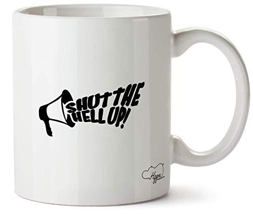 YHJUI Cállate el infierno taza megáfono taza impresa cerámica 11oz