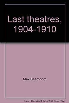 Last theatres, 1904-1910 0800845641 Book Cover