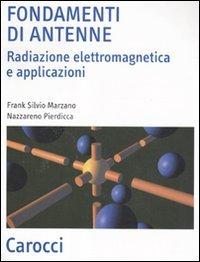Fondamenti di antenne. Radiazione elettromagnetica e applicazioni
