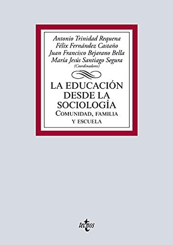 Educación desde la Sociología: Comunidad, Familia y Escuela (Derecho - Biblioteca Universitaria de Editorial Tecnos)